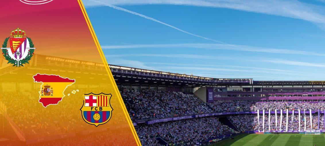 Real Valladolid x Barcelona
